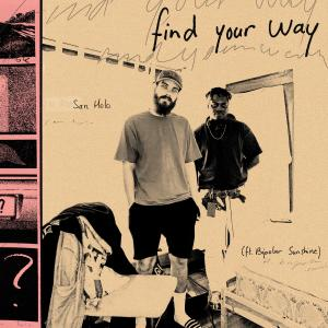 San Holo的專輯find your way (feat. Bipolar Sunshine)