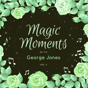 Album Magic Moments with George Jones, Vol. 2 from George Jones