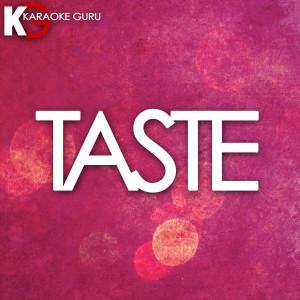 Karaoke Guru的專輯Taste (Originally Performed by Tyga feat. Offset)