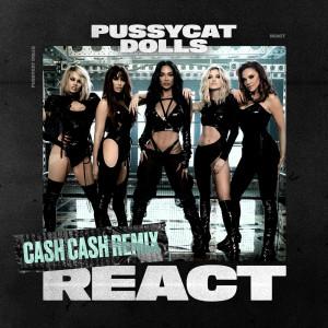 React (Cash Cash Remix) dari The Pussycat Dolls