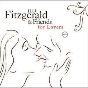 Ella Fitzgerald的專輯Ella Fitzgerald And Friends For Lovers