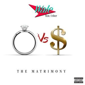 Listen to The Matrimony (feat. Usher) (Explicit) song with lyrics from Wale