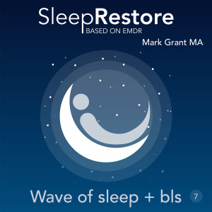 Album Sleep Restore Based on EMDR: Wave of Sleep + Bls from Mark Grant