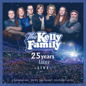 Album 25 Years Later - Live from The Kelly Family