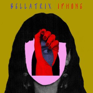 Bellatrix的專輯Iphone (Explicit)