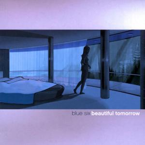 Beautiful Tomorrow 2002 Blue Six