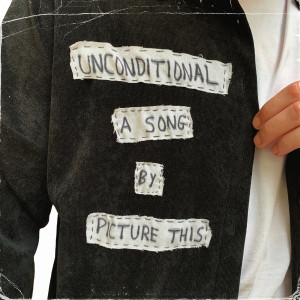 Album Unconditional from Picture This