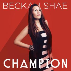 Beckah Shae的專輯Champion