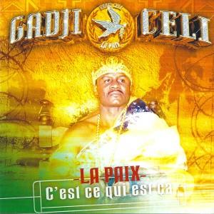Album La paix (C'est ce qui est ça) from Gadji Celi