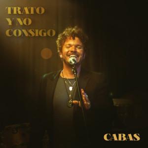 Cabas的專輯Trato Y No Consigo