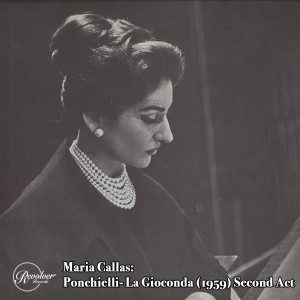 Album Maria Callas: Ponchielli La Gioconda (1959) Second Act from Orchestra del Teatro alla Scala di Milano