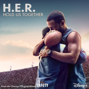 """Album Hold Us Together (From the Disney+ Original Motion Picture """"Safety"""") from H.E.R."""