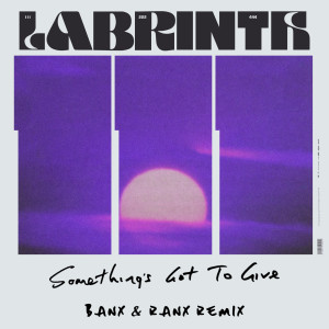 Album Something's Got To Give (Banx & Ranx Remix) from Labrinth