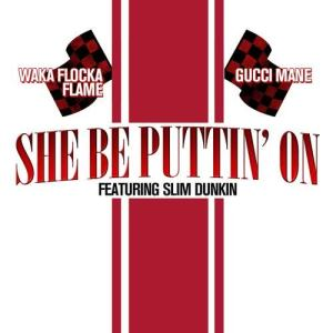 Album She Be Puttin' On (feat. Slim Dunkin) from Slim Dunkin