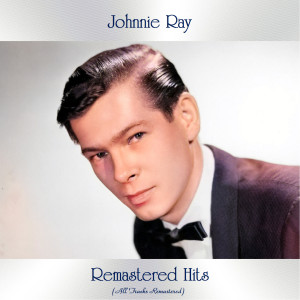 Album Remastered Hits (All Tracks Remastered) from Johnnie Ray