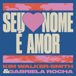 Album Seu Nome É Amor from Kim Walker-Smith