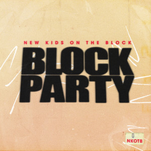 New Kids On The Block的專輯Block Party (Explicit)