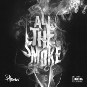PHRESHER的專輯All The Smoke