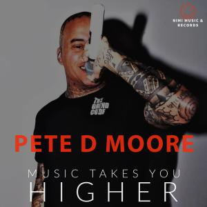 Album Music Takes You Higher from Pete D Moore