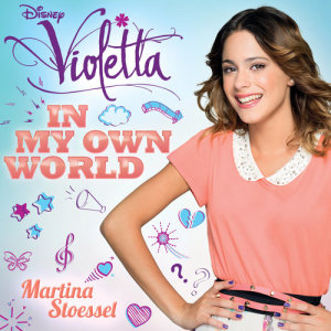 "Album In My Own World (from ""Violetta"") from Martina Stoessel"