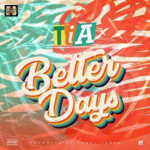 Album Better Days from TiA