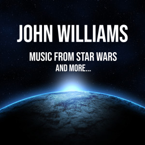 John Williams的專輯John Williams: Music from Star Wars - and more...