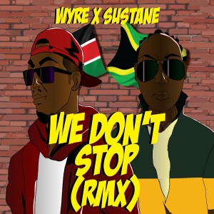 Album We Don't Stop (Remix) from Wyre