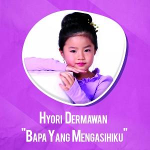 Bapa Yang Mengasihiku dari Hyori Dermawan