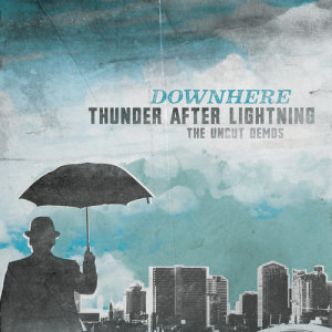 Album Thunder After Lightning- The Uncut Demos from Downhere