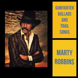 Album Gunfighter Ballads and Trail Songs from Marty Robbins