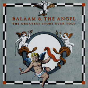 The Greatest Story Ever Told 2009 Balaam And The Angel