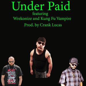 Album Under Paid (Explicit) from Wrekonize