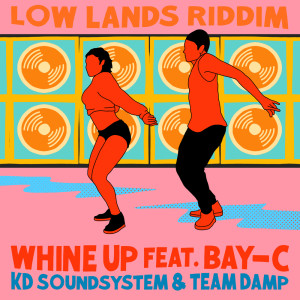 Album Whine Up (feat. Bay-C) (Explicit) from Team DAMP