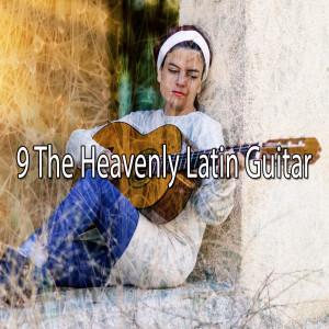 9 The Heavenly Latin Guitar