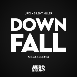 Album Downfall (6blocc Remix) from UFO!
