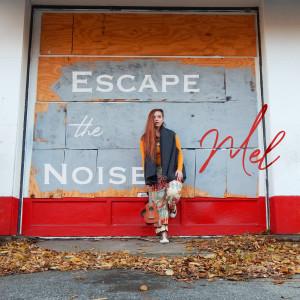 Album Escape the Noise from Mel