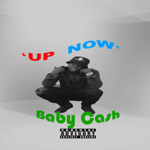 Album Up Now from Baby Cash