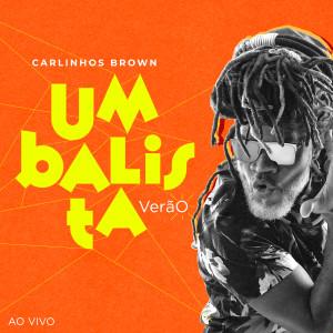 Carlinhos Brown的專輯Umbalista Verão (Ao Vivo)