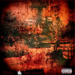 Album Bad Mood (Explicit) from Stikz