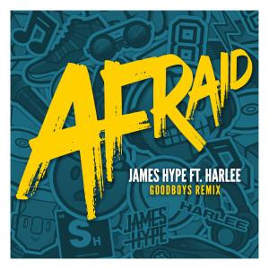 James Hype的專輯Afraid (Goodboys Remix)