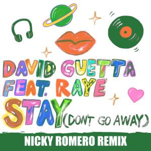 David Guetta的專輯Stay (Don't Go Away) [feat. Raye] (Nicky Romero Remix)
