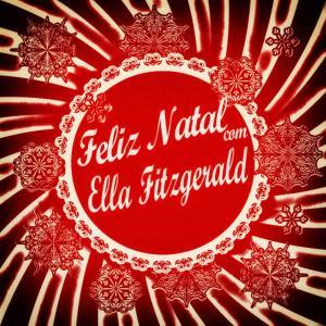 Ella Fitzgerald的專輯Feliz Natal Com Ella Fitzgerald