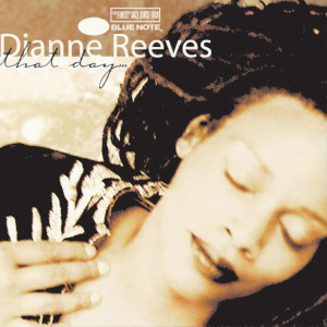 That Day . . . 1997 Dianne Reeves