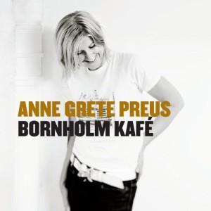 Anne Grete Preus的專輯Bornholm Kafé