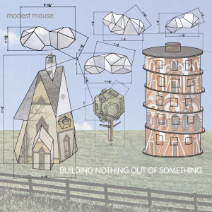 Album Building Nothing Out of Something from Modest Mouse