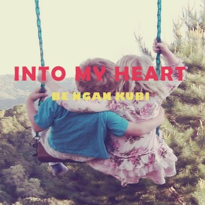 Album Into My Heart from Be Ngan Kubi