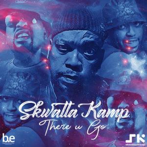 Album There U Go Single from Skwatta Kamp