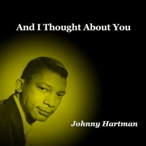 Album And I Thought About You from Johnny Hartman