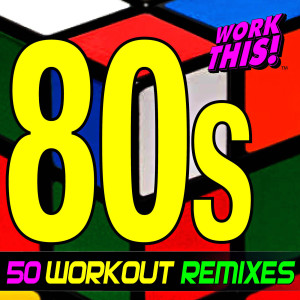 Album 50 80s Workout Remixes - Work This! from Work This! Workout