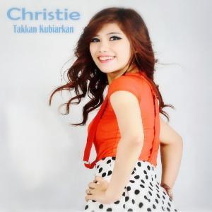 Album Takkan Kubiarkan from Christie